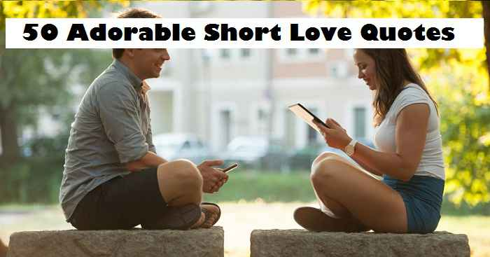 Short Love Quotes For Him And Her
